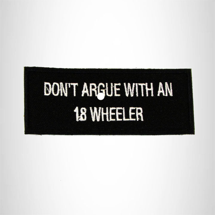 Don't Argue with an 18 Wheeler Iron on Small Patch for Biker Vest
