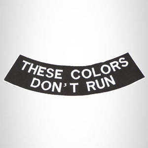 These Colors don't Run Bottom Rocker Iron on Patch for Biker Vest BR465