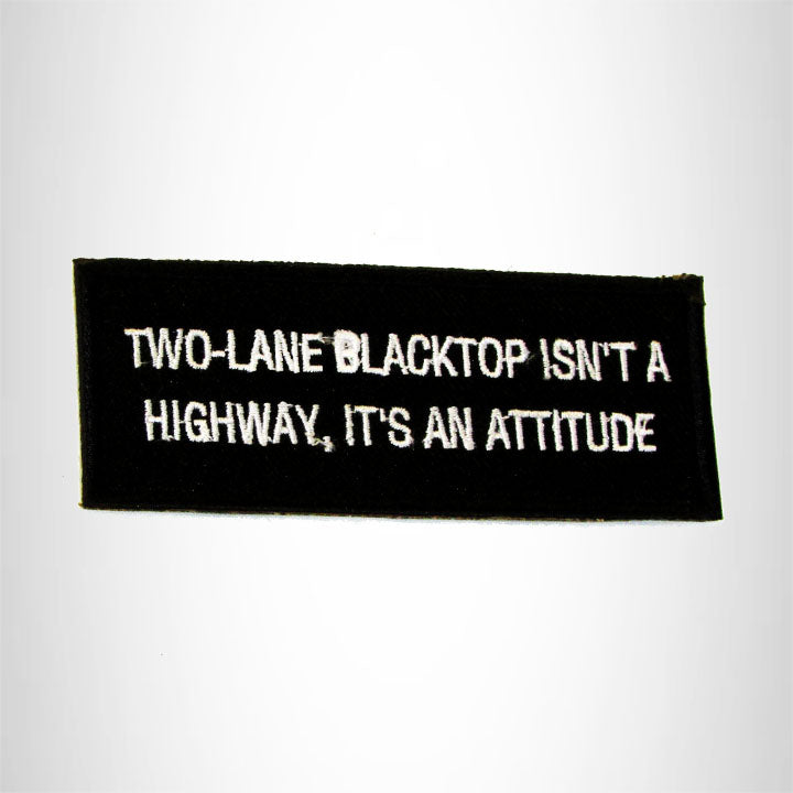 Two Lane Blacktop isn't a Highway it's an Attitude Iron on Small Patch Biker Vest