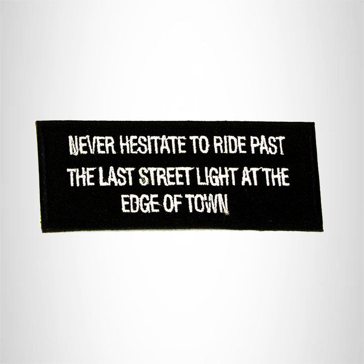 Never Hesitate to Ride Past the Last Streetlight Iron on Small Patch Biker Vest