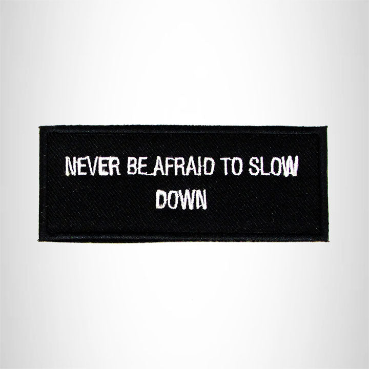 Never be Afraid to Slow Down Iron on Small Patch for Biker Vest SB990