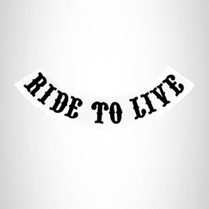 RIDE TO LIVE Black on White Bottom Rocker Patch for Vest Jacket