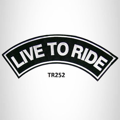 LIVE TO RIDE White on Black Iron on Top Rocker Patch for Biker Vest Jacket TR252