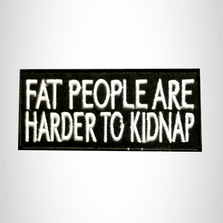 Fat People are Harder to Kidnap Small Patch Iron on for Vest Jacket SB515