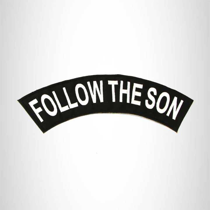 FOLLOW THE SON White on Black Top Rocker Patch for Biker Vest Jacket TR347