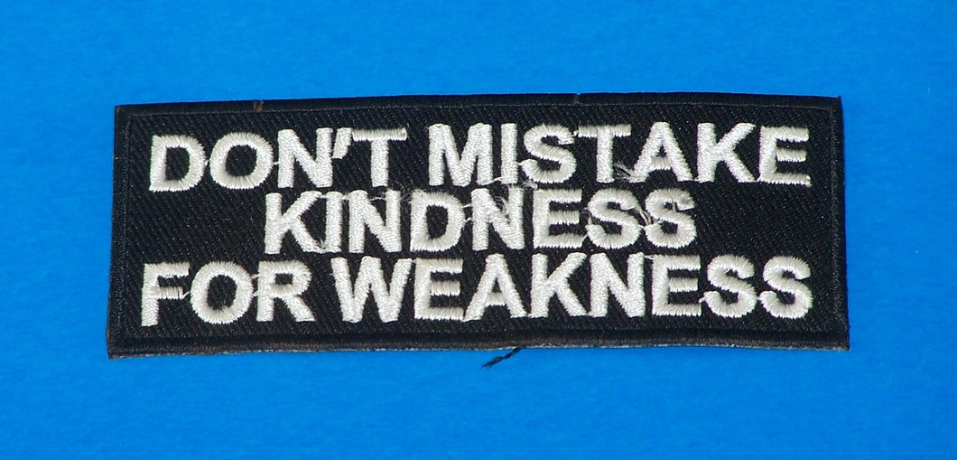 Don't Mistake Kindness White on Black Small Iron on Patch for Biker Vest SB1062-STURGIS MIDWEST INC.
