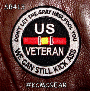US VET DONT LET THE GREY HAIR FOOL YOU WE CAN STILL KICK ASS PATCH FUNNY BIKER-STURGIS MIDWEST INC.