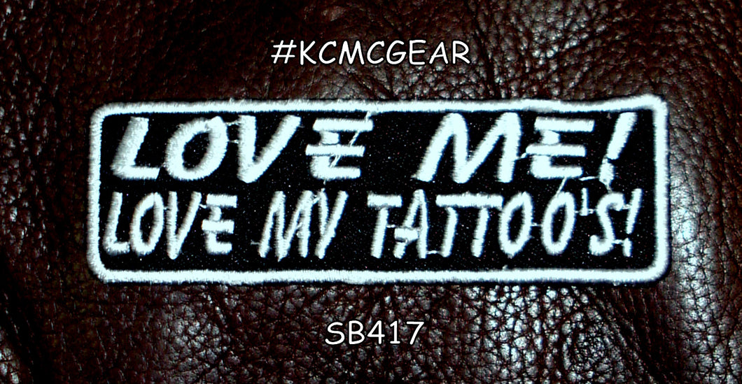 LOVE ME LOVE MY TATTOO PATCH FOR BIKER MOTORCYCLE PATCHES FOR VEST JACKET NEW-STURGIS MIDWEST INC.
