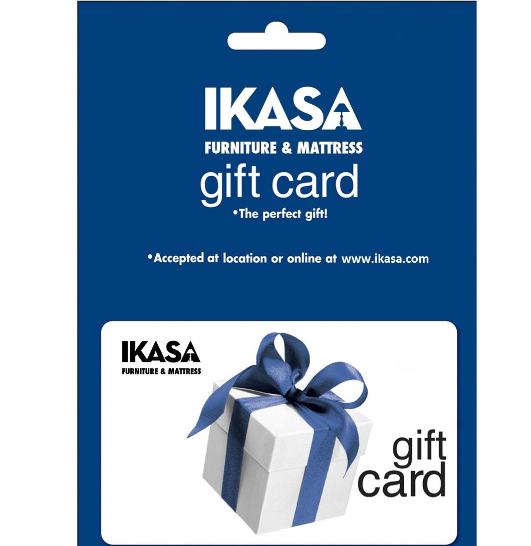 IKASA Gift Card |IKASA Furniture & Mattress Gift Card