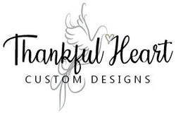 Thankful Heart Custom Designs