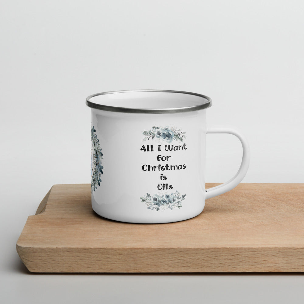 All I Want for Christmas is Oils Mug | 12 oz Camper Mug | Winter Floral