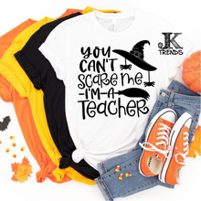 Load image into Gallery viewer, You Can't Scare Me I'm A Teacher Funny Shirt Sarcasm