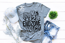 Load image into Gallery viewer, Love you to the End zone and Back Football Mom Shirt