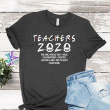 Load image into Gallery viewer, Teachers 2020 Quarantined funny shirt