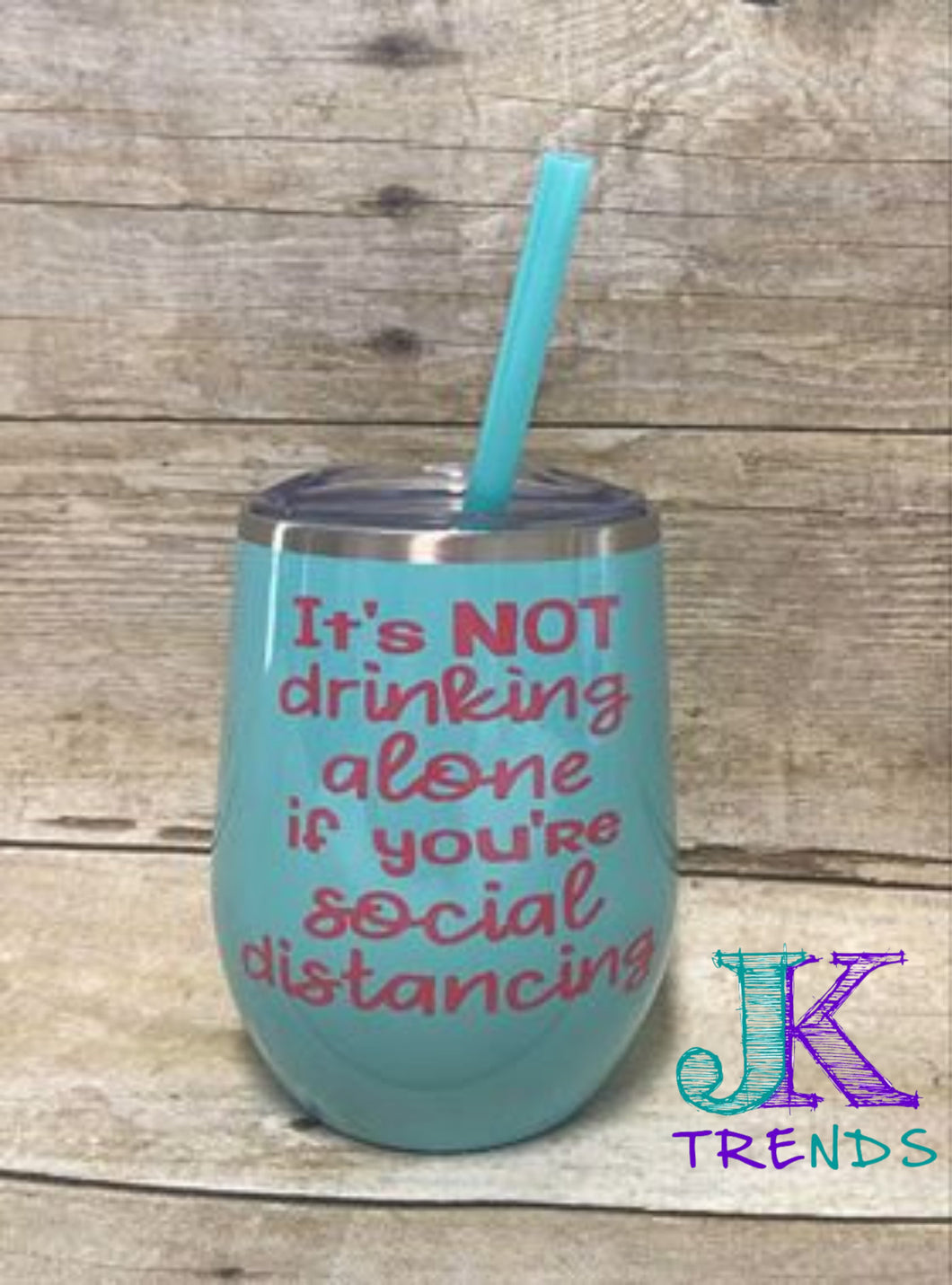 It's NOT dinking alone if yor're social distancing stainless steel Custom wine teacher gift -wine lover - mothers day - birthday gift