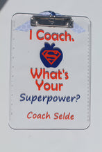 "Load image into Gallery viewer, Personalized Coach Appreciation Clip Board - ""I Coach, What's your Superpower - Thank You - Christmas - End of Year - Team - Gift"