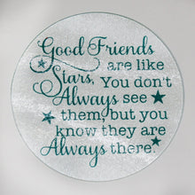 "Load image into Gallery viewer, ""Good Friends are like Stars"" Cutting Board or Trivet - Glass - Wedding - Housewarming - Anniversary - Couples - Gift - Kitchen - Cook"