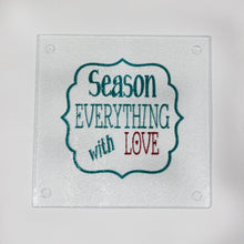 "Load image into Gallery viewer, ""Season Everything with Love"" Cutting Board or Trivet - Kitchen - Birthday - Housewarming - Wedding - Couples - Anniversary - Gift"