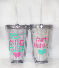 "Load image into Gallery viewer, Personalized ""Best Aunt Ever"" Drink Tumbler - Travel - On-the-Go - Work - Birthday - Gift - Women - Sister - Niece or Nephew - Water Bottle"