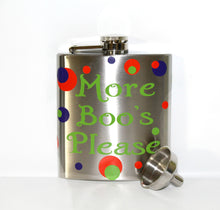 "Load image into Gallery viewer, Custom ""More Boo's Please"" Stainless Steel Flask with Funnel - Halloween - Birthday - Party - Celebration - Gift - Ghost - Themed - Men"
