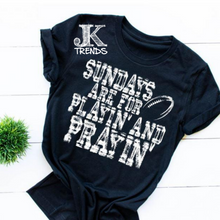 Load image into Gallery viewer, Sunday's are for Playin and Prayin Football Mom Shirt