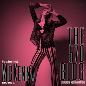 The 570 Blog Showcase - Mckenna Joy / Model