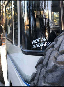 """Not In A Hurry"" decal"