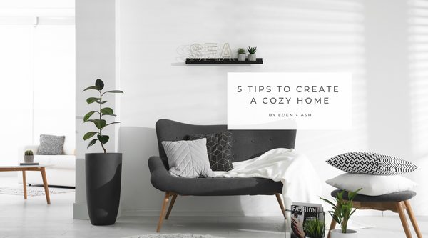 5 Easy Tips To Create A Cozy Home