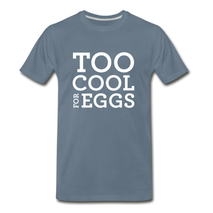 Too Cool for Eggs Men's T-Shirt - steel blue