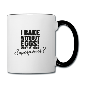 I Bake Without Eggs! Coffee Mug - white/black