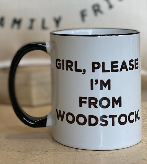 Girl, Please I'm from Woodstock Mug
