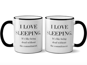 I Love Sleeping Mug