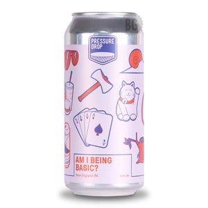 Pressure Drop Am I Being Basic | Buy Craft Beer Online Now | Beer Guerrilla