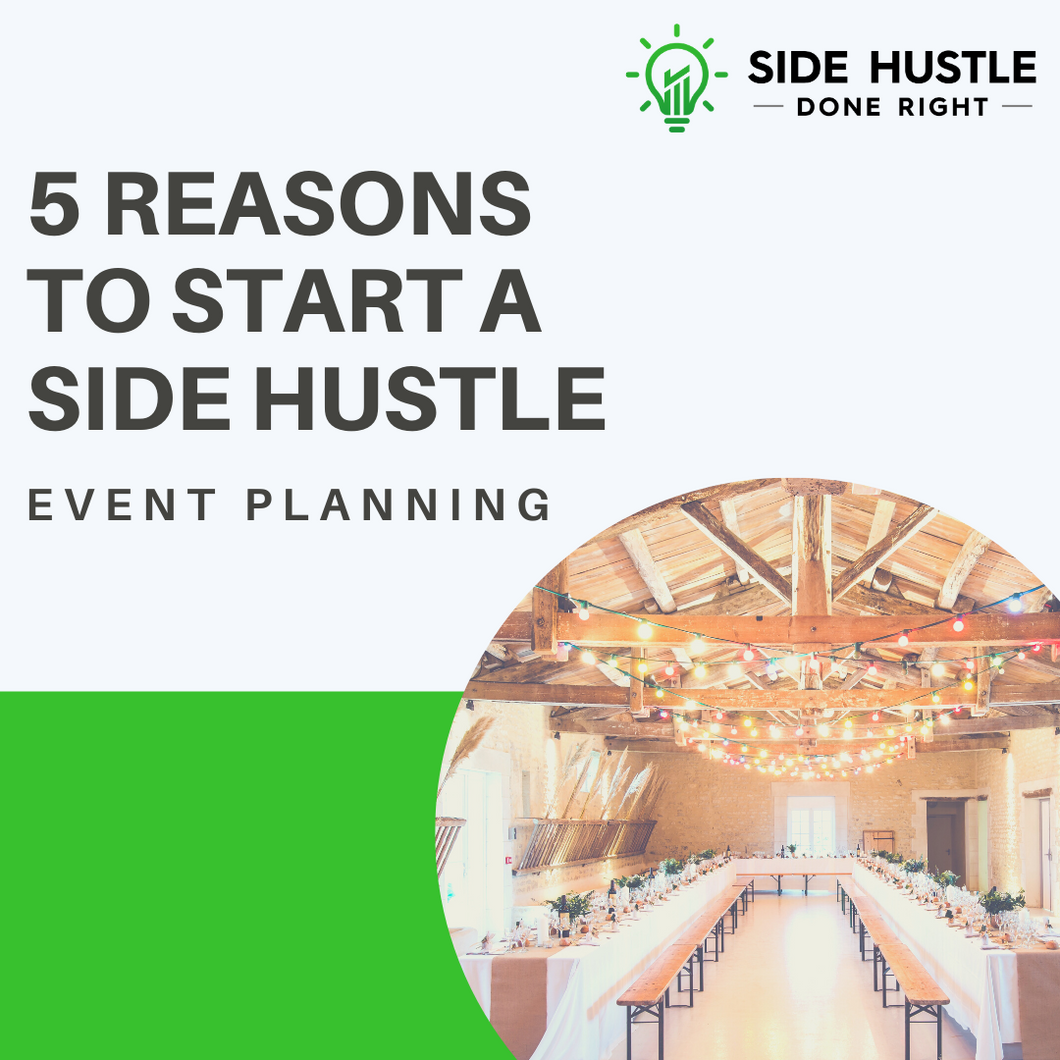 5 Reasons to Start an Event Planning Side Hustle