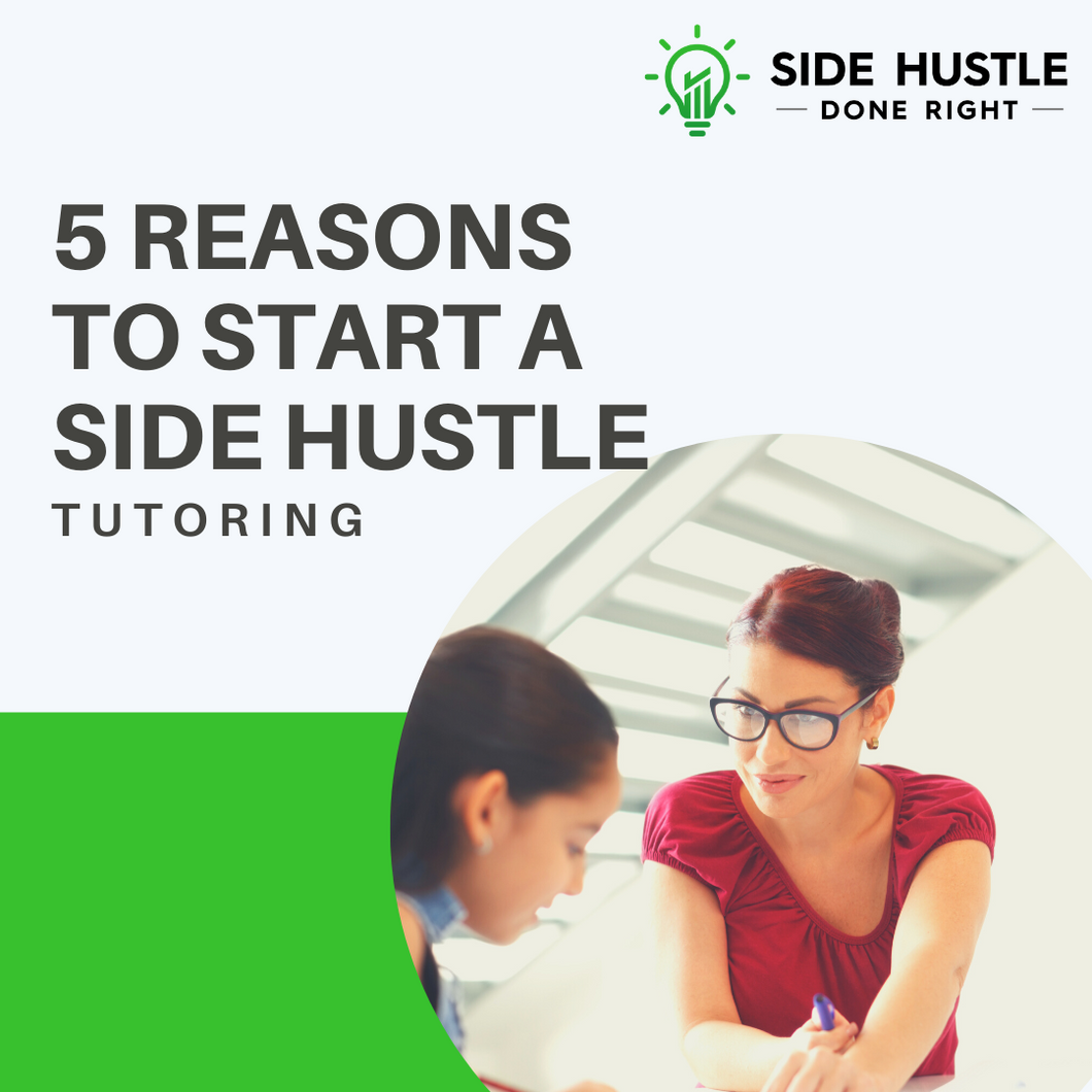 5 Reasons to Start a Tutoring Side Hustle