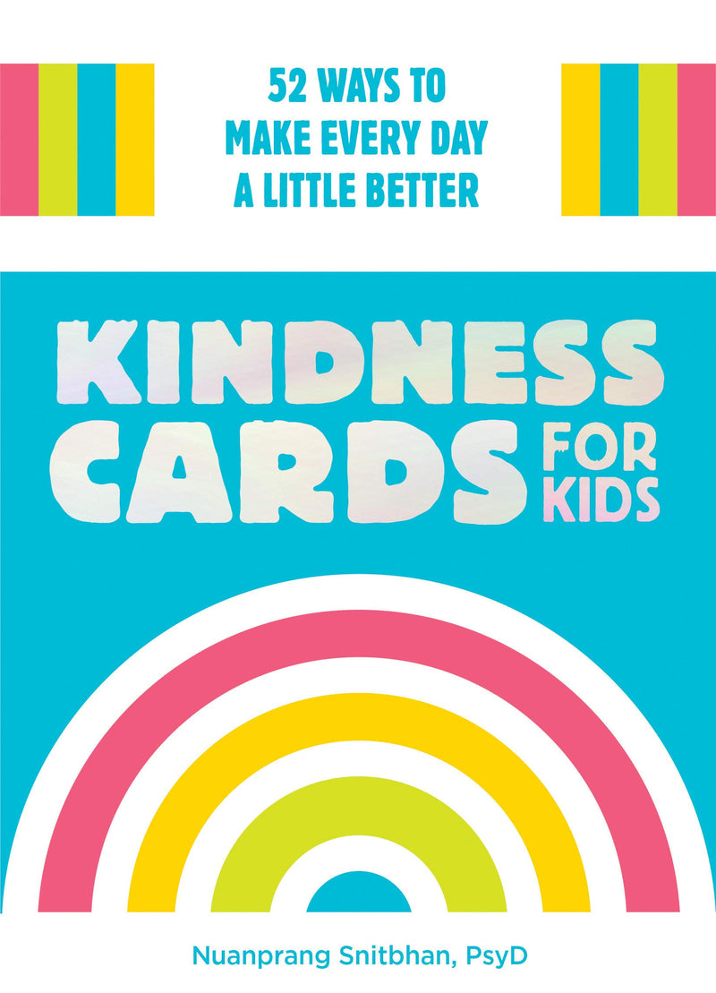 Kindness Cards for Kids: 52 Ways to Make Every Day a Little Better