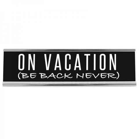 "8"" Desk Sign - On Vacation"