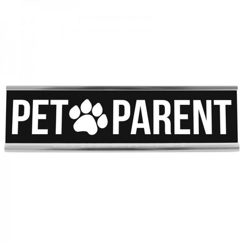 "8"" Desk Sign - Pet Parent"