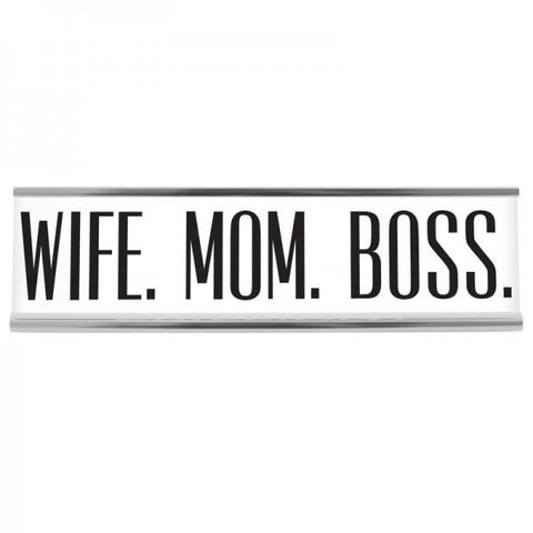 "8"" Desk Sign - Wife Mom Boss"