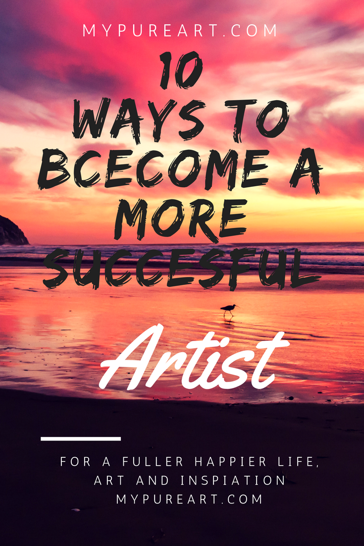10 ways to become a more successful artist