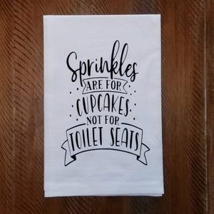 Sprinkles are for Cupcakes, Not for Toilet Seats.