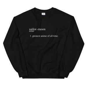 Sailor Moon is the Greatest Anime of All Time Unisex Sweatshirt