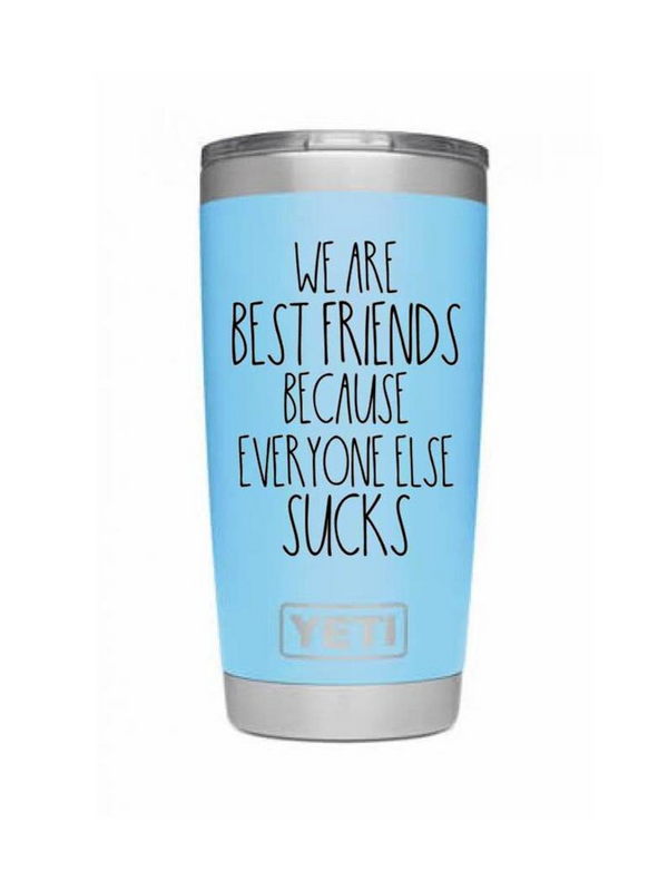 We Are Best Friends Because Everyone Else Sucks Decal | Wine Glass Decal | Alcohol Decal | Drinking Decals