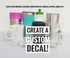 Create Your Own DECAL | Custom Decal | DIY Sticker