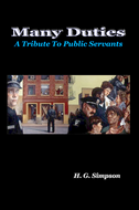Many Duties: A Tribute To Public Servants - H. G. Simpson