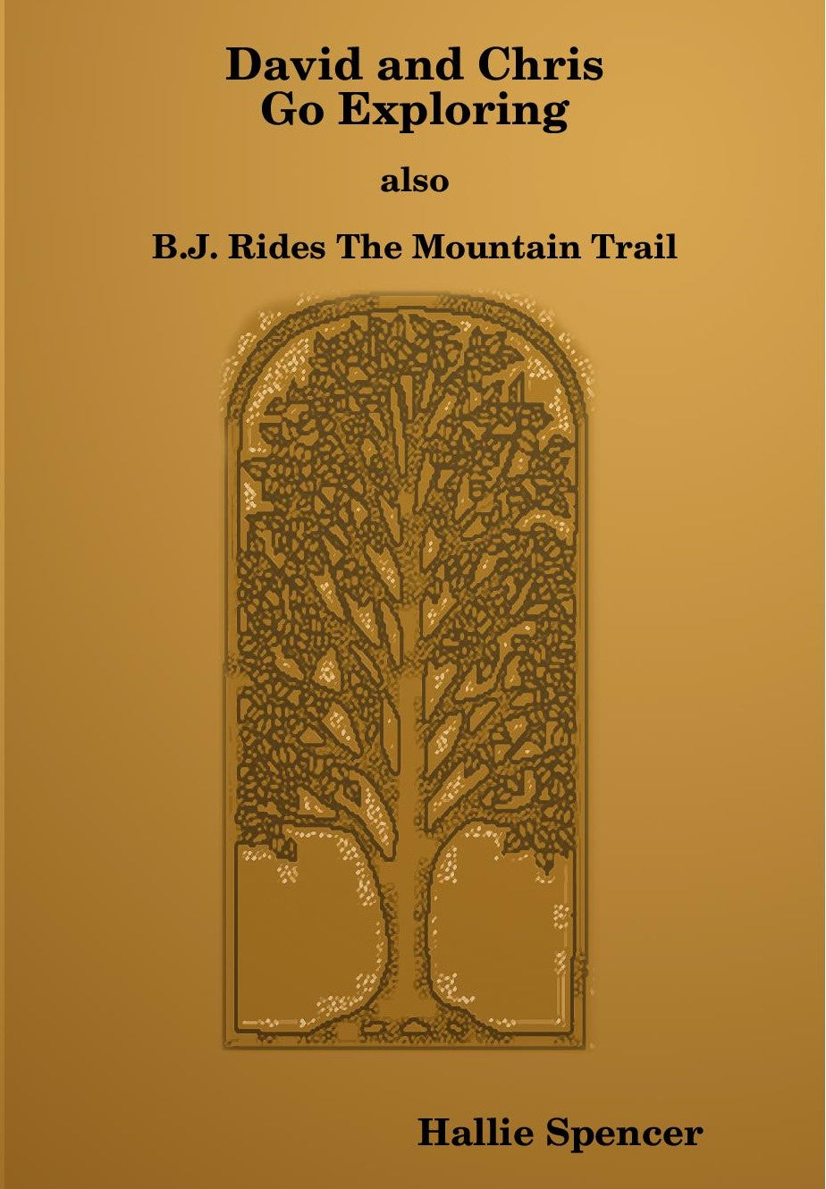 David and Chris Go Exploring and B.J. Rides The Mountain Trail - Hallie Spencer