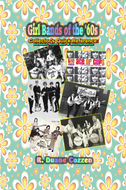 Girl Bands of the '60s: Collector's Quick Reference - R. Duane Cozzen