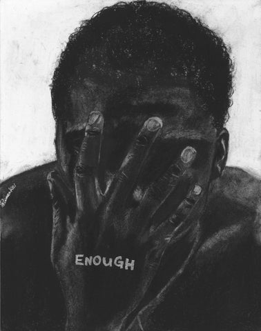 Enough (11 x14 ) ORIGINAL