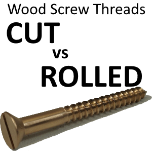 Cut vs Rolled threads on a Wood Screw