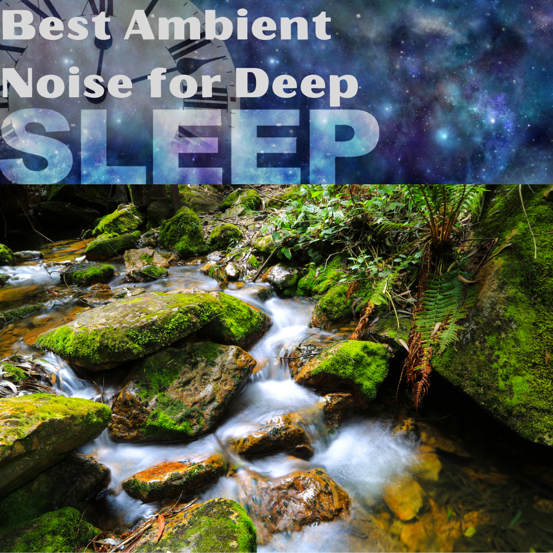 Best Ambient Noise for Deep Sleep